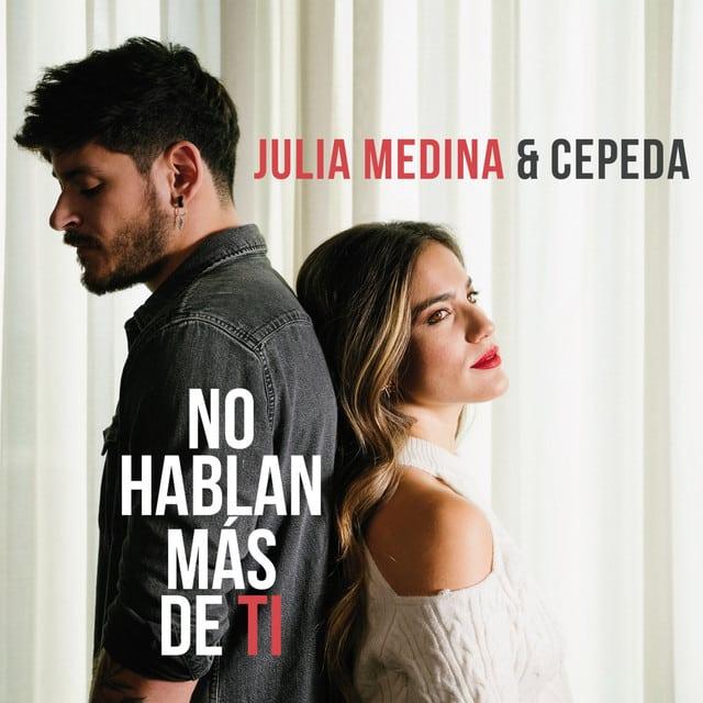 Julia Medina y Cepeda No hablan más de ti letra y vídeo