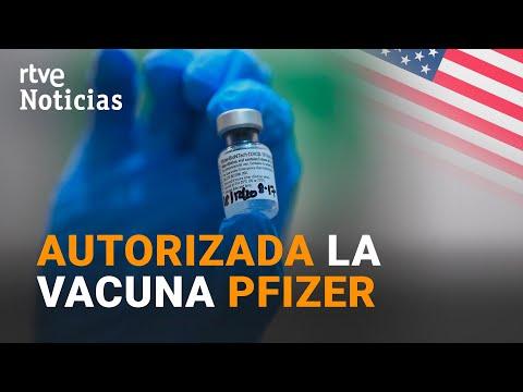 Video ESTADOS UNIDOS autoriza la VACUNA PFIZER contra la COVID-19 I RTVE