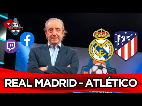 Video  DIRECTO | REAL MADRID - ATLETI con EL CHIRINGUITO| EL DERBI de LaLiga Santander |Chiringuito Inside