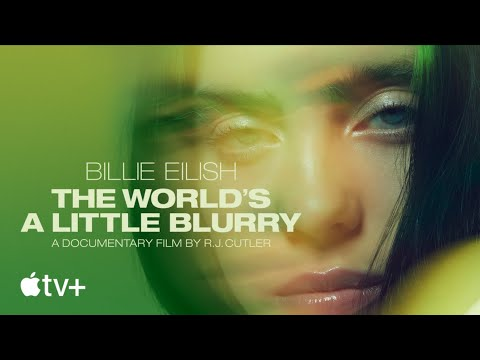 video Billie Eilish: The World's A Little Blurry - Official Trailer | Apple TV+