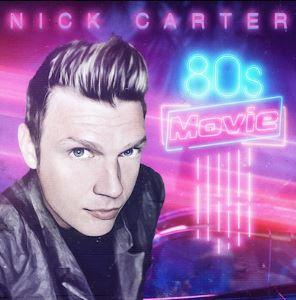 80's Movie lyrics by Nick Carter