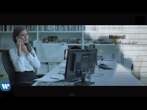 Melendi – Tocado y hundido (Videoclip oficial)