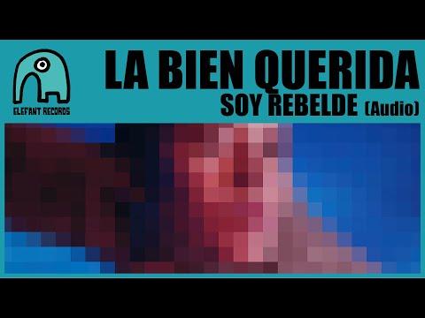 LA BIEN QUERIDA - Soy Rebelde [Audio]