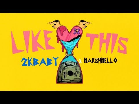 2KBABY x Marshmello – Like This (Official Lyric Video)