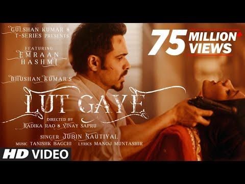 Lut Gaye (Full Song) Emraan Hashmi, Yukti | Jubin N, Tanishk B, Manoj M | Bhushan K | Radhika-Vinay