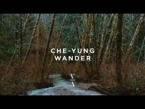 Che-Yung – Wander