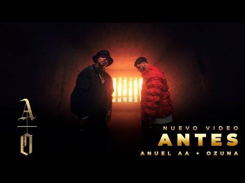 @Anuel AA & Ozuna – ANTES (Video Oficial)