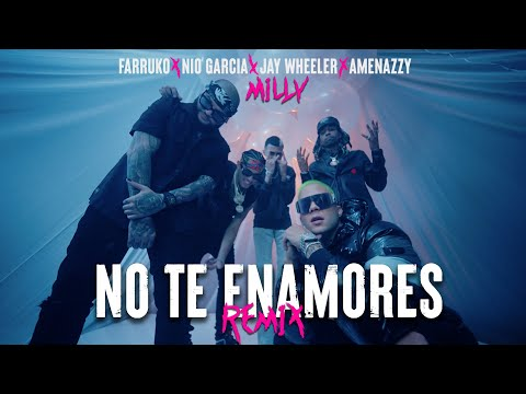 Milly, Farruko, Jay Wheeler, Nio Garcia & Amenazzy – No Te Enamores Remix 🍯🐝 (Official Video)