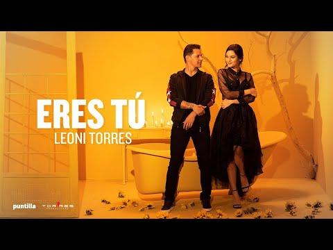 Leoni Torres – Eres Tú (Video Oficial)