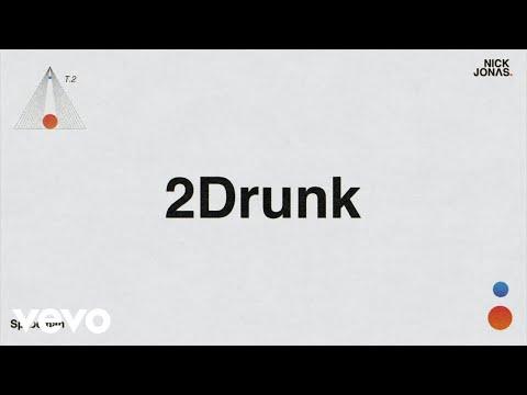 Nick Jonas – 2Drunk (Audio)