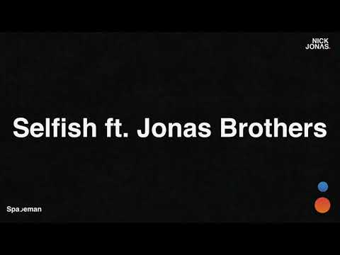 Nick Jonas - Selfish ft. Jonas Brothers (Audio)