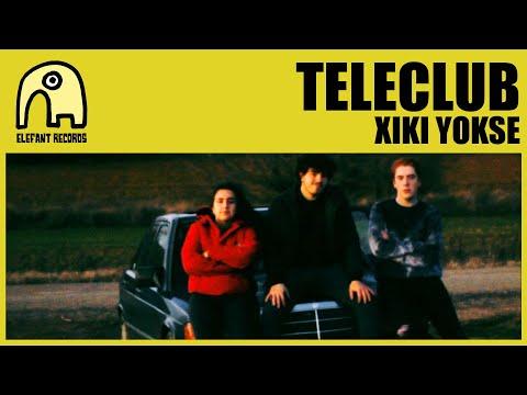 TELECLUB – Xiki Yokse [Official]