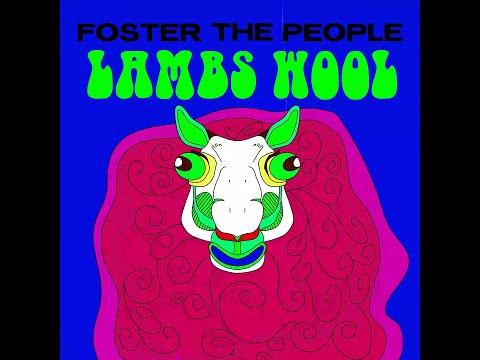 Foster The People – Lamb's Wool (Official Music Video)