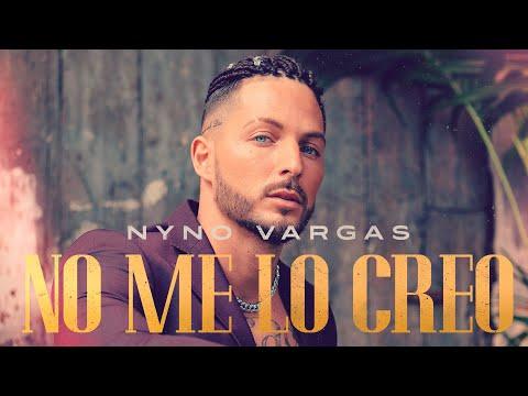 Nyno Vargas – No me lo creo (Videoclip Oficial)