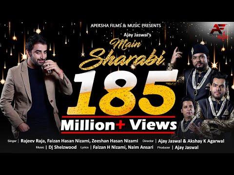 Main Sharabi | Rajeev Raja and Nizami Brothers | Dj Sheizwood | Ajay Jaswal | Apeksha Music