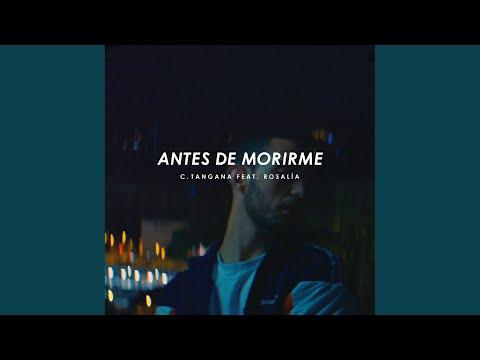 Antes de Morirme (feat. ROSALÍA)