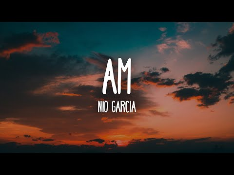 Nio Garcia - AM (Letra/Lyrics)