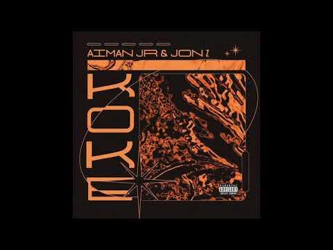 Aiman JR X Jon Z - Koke