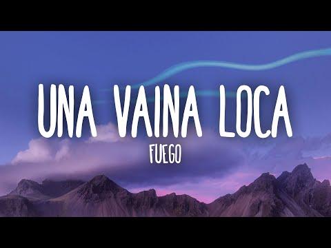 Fuego – Una Vaina Loca (Letra/Lyrics)