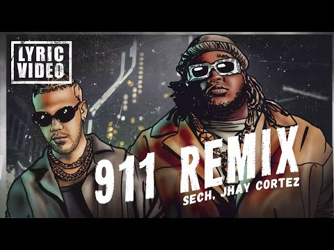 @Sech, @JhayCortez  – 911 Remix (Lyrics/Letra)