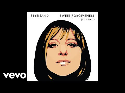 Barbra Streisand – Sweet Forgiveness (J's Remix – Official Audio)