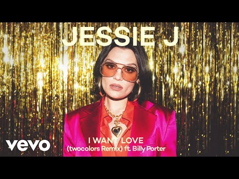 Jessie J ft. Billy Porter – I Want Love (twocolors Remix) (Official Audio)