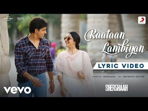 Raataan Lambiyan - Lyric Video Shershaah Sidharth – Kiara Tanishk B. Jubin Asees