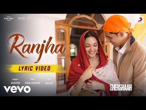 Ranjha - Lyric Video Shershaah Sidharth-Kiara B Praak Jasleen Royal Anvita Dutt