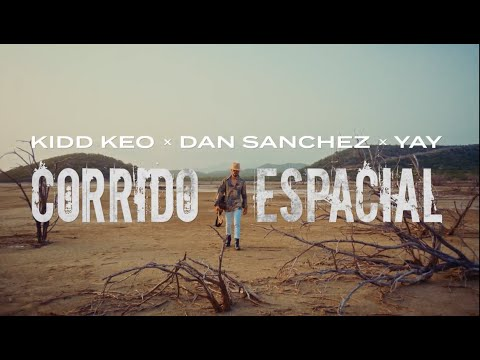 Kidd Keo ft. Dan Sanchez & Yay - Corrido Espacial (Official Video)