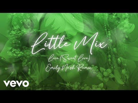 Little Mix – Love (Sweet Love) (Emily Nash Remix – Official Audio)