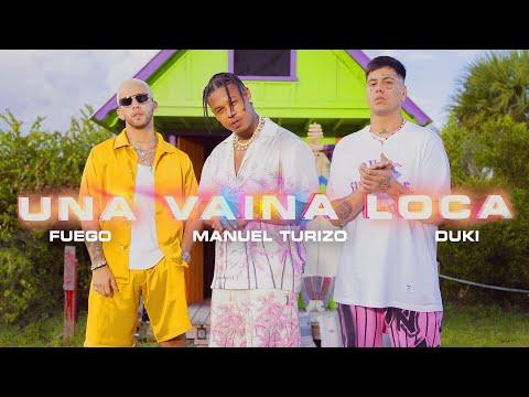 Fuego, Manuel Turizo, Duki – Una Vaina Loca [Video Oficial]
