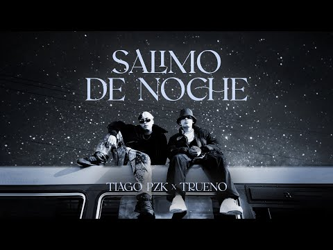 Tiago PZK, Trueno – Salimo de Noche (Video Oficial)